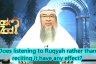 Does listening to Ruqya have the same affect as someone reciting ruqya in person?