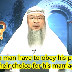 Does a Man have to obey his parents in their choice of woman when getting married?