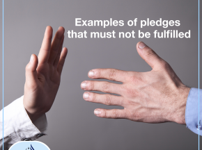 Examples of pledges that must not be fulfilled