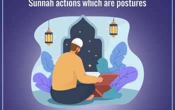 Sunnah actions which are postures