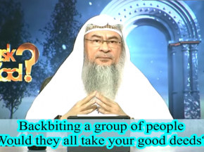 Backbiting a whole nation or a group of people, will they take all your good deeds?