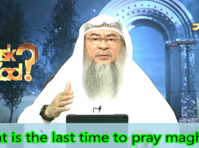 When is the last time to pray Maghrib?