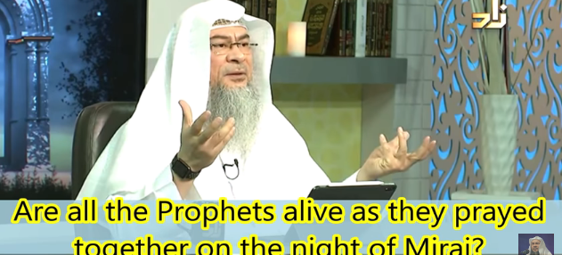 Are all the Prophets alive as they prayed together on the night of Meraj?