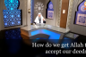 How does Allah accept our deeds?