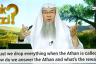 Must we stop everything when adhan is called? How to answer adhan & What's the reward?