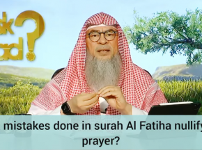 What mistakes done in reciting Fatiha would nullify the prayer?