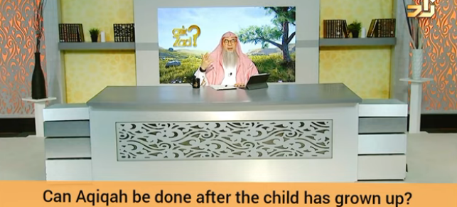 Can Aqeeqah be done after child grows up? Can the child do Aqeeqah for himself if parents didn't do?