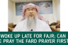 Woke up late for fajr, can we pray the fard first and then the Sunnah?