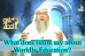 What does Islam say about Worldly education?