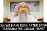 Can we make dua after saying Rabbana wa lakal hamd after rising from ruku?
