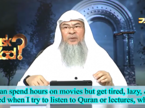 Able to spend hours on Movies but get tired, bored, lazy to read Quran