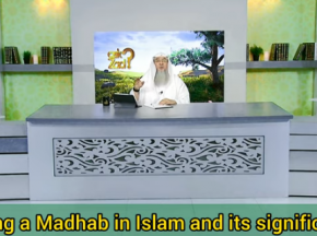 Following a Madhab in Islam & It's Significance