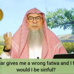 If a scholar gives me a wrong fatwa & I follow it, would I be sinful?