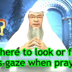 Where to look or fix one's gaze while Praying?