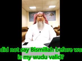 If I did not say Bismillah before making Wudu, does it make the Wudu invalid?
