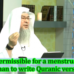 Is it permissible to write Ayahs of Quran during menses / period?