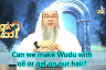 Can we make wudu with Oil or Gel on our hair?