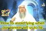 How to avoid lying when our parents ask us to lie?