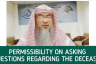 Permissibility of asking questions about the deceased