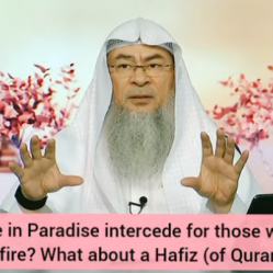 Will people of Paradise intercede for those in hell? What about an Hafiz al Quran?