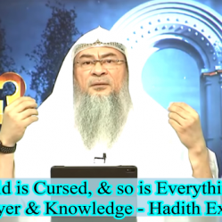 This World is Cursed & so is everything in it except Remembrance of Allah