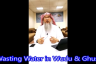Wasting water in wudu and ghusl