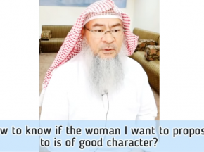 How to know if the woman I want to propose to is of good character?