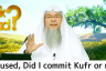 Confused, did I commit kufr or not?