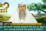 Does the earth revolve around the sun or the sun revolves around the earth in Islam?