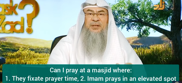 Masjid where they fixed prayer time, Imam prays in elevated spot, make congregation dhikr