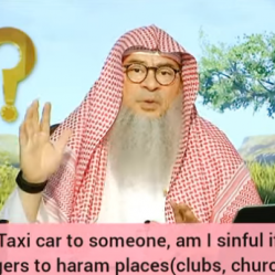 If I rent my taxi to someone, am I sinful if he takes passengers to haram places clubs church?
