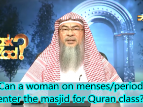 Can a woman in menses, period enter Masjid, what if her Quran classes are held there?