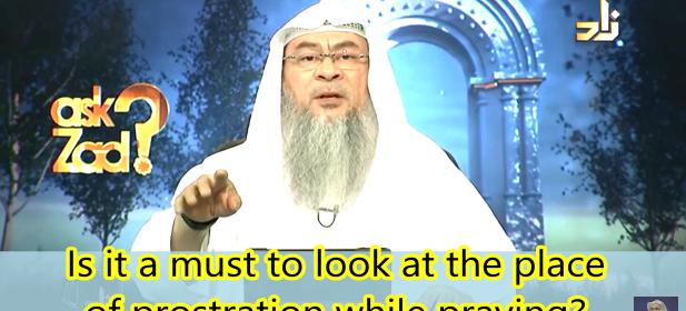 Where should we look at while Praying when Standing, in Ruku, Tashahhud etc?