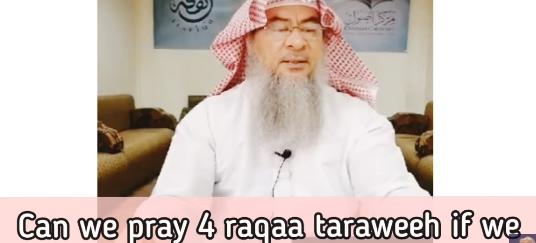 Can we pray 4 rakahs Taraweeh if we feel tired?