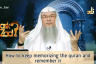 How to memorize and remember the Quran?