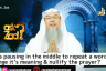 Does pausing in middle to repeat a word change it's meaning & does it nullify prayer?