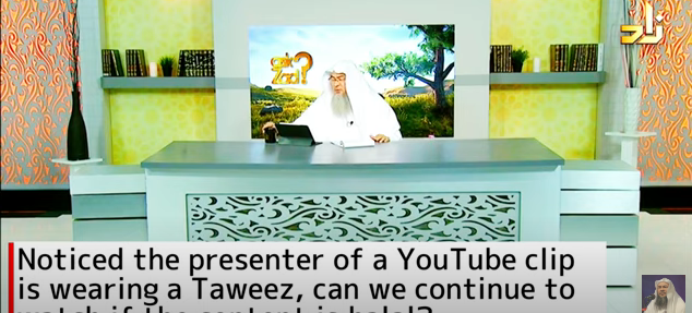 If presenter on YouTube is wearing Taweez, is it ok to watch if it's halal content?