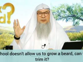 School does not allow us to grow beard, can we trim it? They don't allow niqab... Assim al hakeem