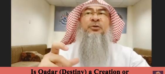 Is Qadar (Destiny) a creation or an Attribute of Allah?