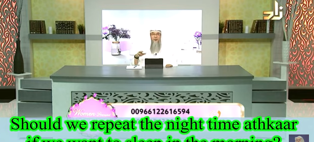 Should we repeat the night time adkhar if we sleep again in the morning?