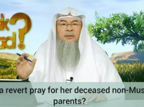 Can a revert pray for her deceased non Muslim parents or loved ones?