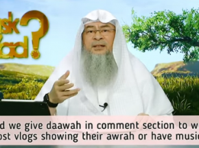 Should we give dawah in comments to women who post vlogs showing their awrah, music etc