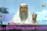 Can we follow the Weak Hadiths?
