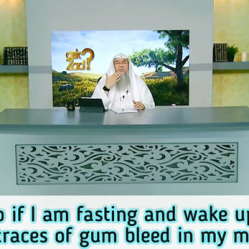 What to do if I am fasting and wake up and find dry traces of gum bleed in my mouth?