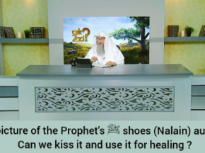Is picture of Prophet's shoes (Nalain) authentic? Can we kiss it & use it for healing?