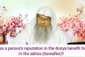 Person's reputation in dunya benefit him in hereafter? Don't talk bad about dead as we are witnesses.