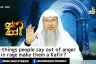 Do things people say against Islam when angry make them kafir?
