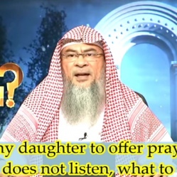 I tell my daughter to offer Prayers but she does not listen to me, What should I do