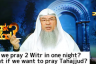 Can I pray 2 Witr in one night? What if I want to pray tahajjud, can I repeat Witr?