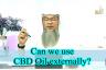 Can we use CBD oil externally?